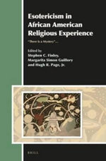 Esotericism in African American Religious Experience :