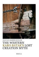 The Western Karo Batak's Lost Creation Myth - Jean Paul Barbier-Mueller