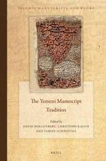 The Yemeni Manuscript Tradition : Islamic Manuscripts and Books