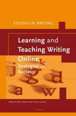 Learning and Teaching Writing Online : Strategies for Success