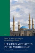 Religious Minorities in the Middle East : Domination, Self-Empowerment, Accommodation