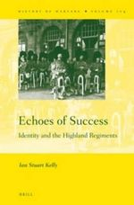 Echoes of Success : Identity and the Highland Regiments - Ian Stuart Kelly