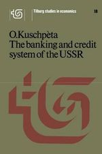 Banking and Credit System of the U. S. S. R. - O. Kuschpeta