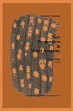 New Perspectives in Wood Anatomy : Published on the Occasion of the 50th Anniversary of the International Association of Wood Anatomists