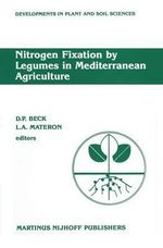 Nitrogen Fixation by Legumes in Mediterranean Agriculture : Developments in Plant and Soil Sciences