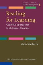 Reading for Learning : Cognitive Approaches to Children's Literature - Maria Nikolajeva