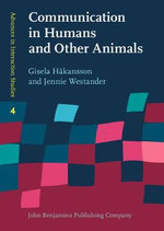 Communication in Humans and Other Animals : Is More Always Better? - Gisela Hakansson