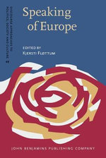 Speaking of Europe : Approaches to Complexity in European Political Discourse