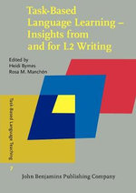 Task-Based Language Learning : Insights from and for L2 Writing