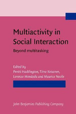 Multiactivity in Social Interaction : Beyond multitasking