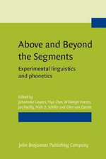 Above and Beyond the Segments : Experimental Linguistics and Phonetics