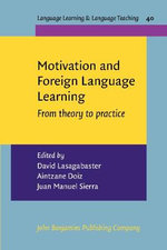 Motivation and Foreign Language Learning : From Theory to Practice