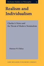 Realism and Individualism : Charles S. Peirce and the Threat of Modern Nominalism - Mateusz W. Oleksy