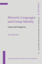 Minority Languages and Group Identity : Cases and Categories - John Edwards