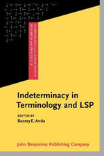 Indeterminacy in Terminology and LSP : Studies in Honour of Heribert Picht :  Studies in Honour of Heribert Picht