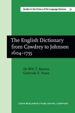 English Dictionary from Cawdrey to Johnson, 1604-1755 : Language, Lexicography and the Knowledge Revolutio... - DeWitt T. Starnes
