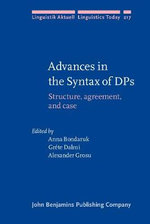 Advances in the Syntax of DP's : Structure, Agreement, and Case