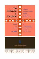 The Arithmetic of Al-Uqlidisi : The Story of Hindu-Arabic Arithmetics as Told in Kitab-al-Fusul Fi Al Hisab Al Hindi - A.S. Saidan