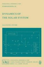 Dynamics of the Solar System : International Astronomical Union Symposia (Closed)