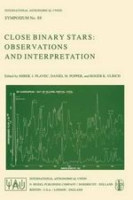 Close Binary Stars : Proceeding of the I.A.U. Symposium, No. 88, Toronto, Canada, Aug. 7-10, 1979 :  Proceeding of the I.A.U. Symposium, No. 88, Toronto, Canada, Aug. 7-10, 1979 - M. J. Plavec