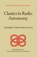 Classics in Radio Astronomy : Philosophical Studies Series in Philosophy - W.T. Sullivan