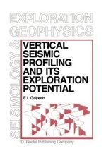 Vertical Seismic Profiling and Its Exploration Potential - E. I. Galperin