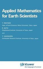 Applied Mathematics for Earth Scientists : NATO Science Series: U - Tsuneji Rikitake