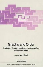 Graphs and Order : The Role of Graphs in the Theory of Ordered Sets and Its Applications :  The Role of Graphs in the Theory of Ordered Sets and Its Applications