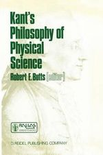 Kant's Philosophy of Physical Science : The Western Ontario Series in Philosophy of Science