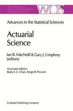 Advances in the Statistical Sciences : Actuarial Science :  Actuarial Science