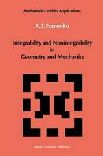 Integrability and Nonintegrability in Geometry and Mechanics - A. T. Fomenko
