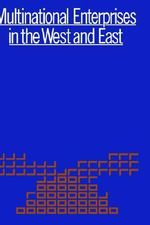 Multinational Enterprises in the West and East : Volume 159 (1978/I) - Leon Zurawicki