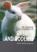 The Complete Encyclopedia of Rabbits and Rodents : 2nd Edition - Esther Verhoef-Verhallen