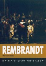 Rembrant : Master of Light & Shadow - Melissa Ricketts