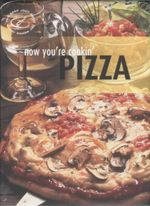 Pizza : Now You're Cookin'
