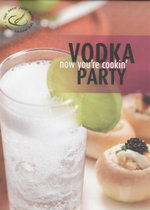 Vodka Party : Now You're Cookin'