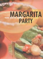 Margarita Party : Now You're Cookin'