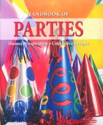 Handbook of Parties : Themes - Inspiration - Cocktails - Recipes - Yara Hackstein