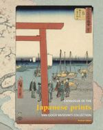 Japanese Prints : Catalogue of the Van Gogh Museum's Collection - Curators at the Van Gogh Museum