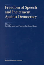 Freedom of Speech and Incitement Against Democracy : Papers Presented at a Conference Organized by the Minerva Center for Human Rights, the Hebrew Univ