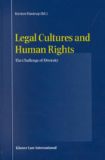 Legal Cultures and Human Rights : The Challenge of Diversity :  The Challenge of Diversity