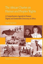 The African Charter on Human and Peoples' Rights : A Comprehensive Agenda for Human Dignity and Sustainable Democracy in Africa - Ouguergouz Fatsah