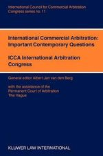 International Commercial Arbitration : Important Contemporary Questions :  Important Contemporary Questions - Van Den Berg