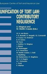Unification of Tort Law : Contributory Negligence :  Contributory Negligence - Ulrich Magnus