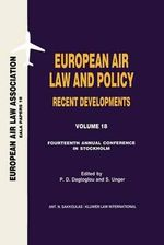 European Air Law and Policy Recent Developments : Fourteenth Annual Conference, Stockholm 2002 :  Fourteenth Annual Conference, Stockholm 2002