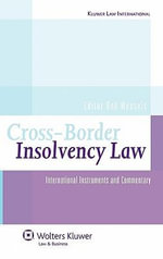 Cross Border Insolvency Law : International Instruments Commentary :  International Instruments Commentary - Bob Wessels