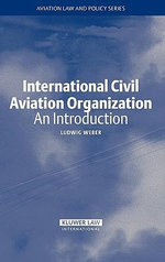 International Civil Aviation Organization :  An Introduction - Ludwig Weber