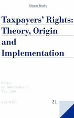 Taxpayers Rights : Theory Origin and Implementation :  Theory Origin and Implementation - Duncan Bentley