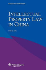 Intellectual Property Law in China - Xue Hong