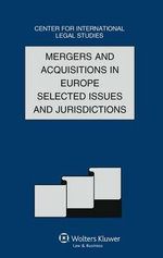 Comparative Law Yearbook of International Business 2011 : Mergers and Acquisitions in Europe - Selected Issues and Jurisdictions